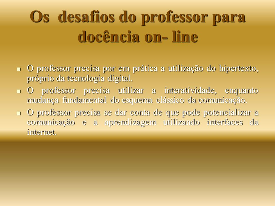 Os desafios do professor para docência on- line