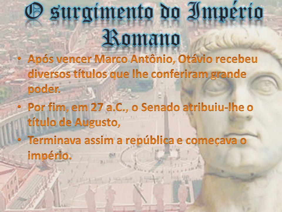O surgimento do Império Romano