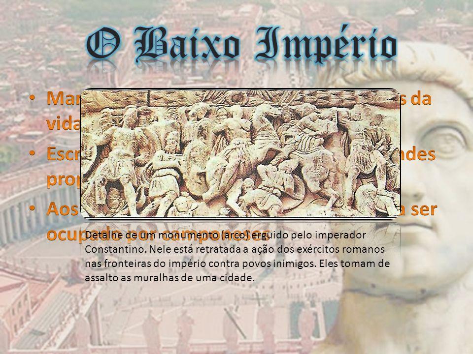 O Baixo Império Marcado por crises em diferentes setores da vida romana; Escravos principais mão-de-obra nas grandes propriedades rurais;