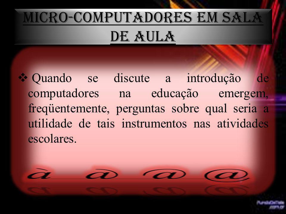 MICRO-COMPUTADORES EM SALA DE AULA