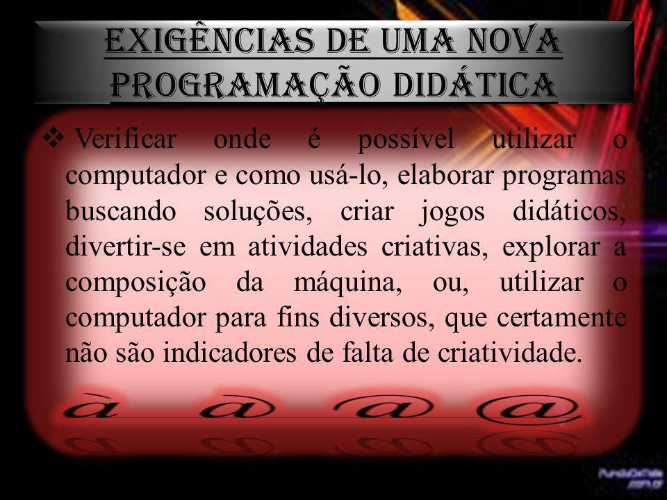EXIGÊNCIAS DE UMA NOVA PROGRAMAÇÃO DIDÁTICA