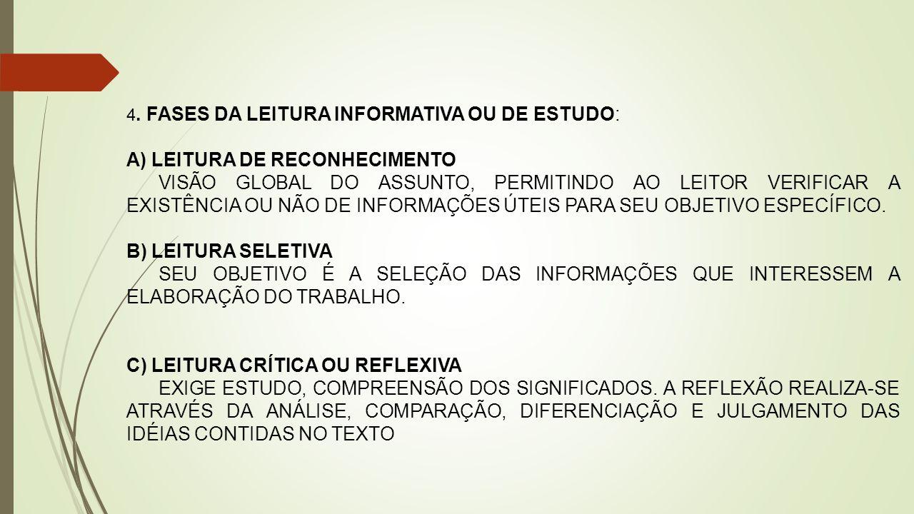 A) LEITURA DE RECONHECIMENTO