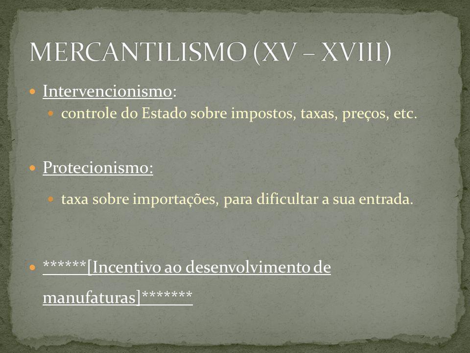 MERCANTILISMO (XV – XVIII)