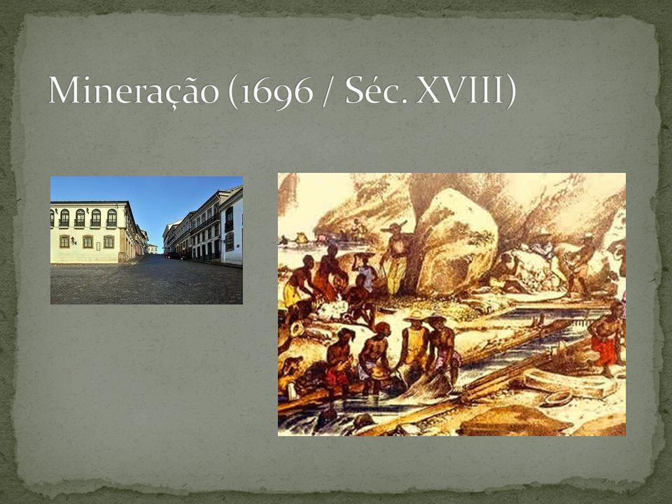 Mineração (1696 / Séc. XVIII)