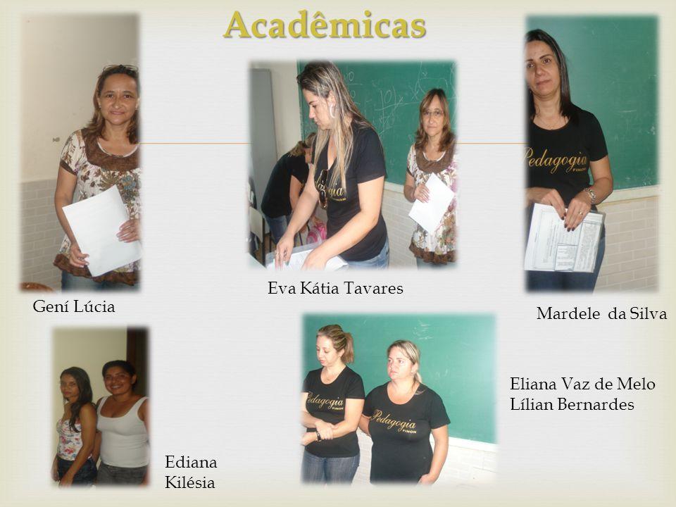 Acadêmicas Eva Kátia Tavares Gení Lúcia Mardele da Silva