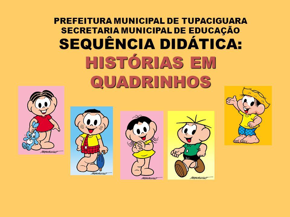 PREFEITURA MUNICIPAL DE TUPACIGUARA SECRETARIA MUNICIPAL DE EDUCAÇÃO SEQUÊNCIA DIDÁTICA: HISTÓRIAS EM QUADRINHOS