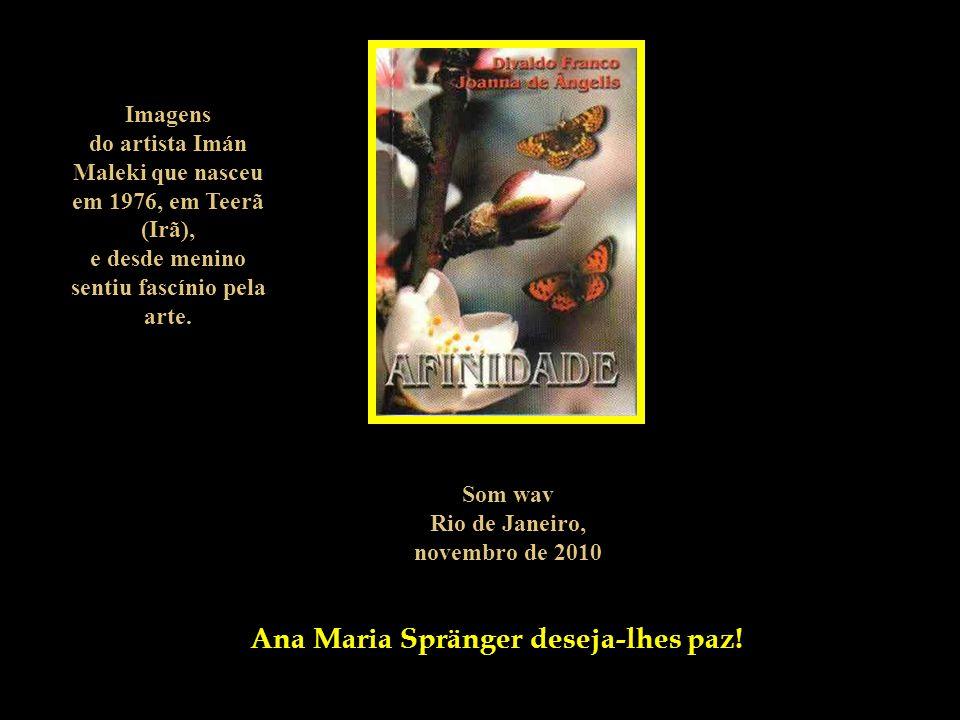 Ana Maria Spränger deseja-lhes paz!