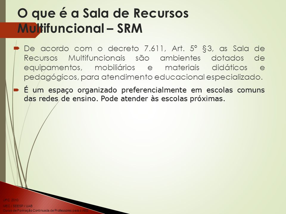 O que é a Sala de Recursos Multifuncional – SRM