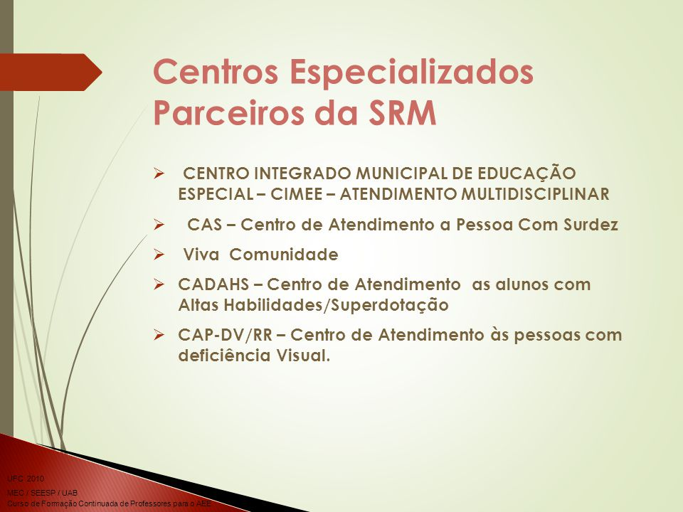 Centros Especializados Parceiros da SRM