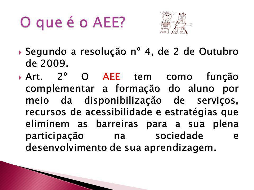 O que é o AEE Segundo a resolução nº 4, de 2 de Outubro de 2009.