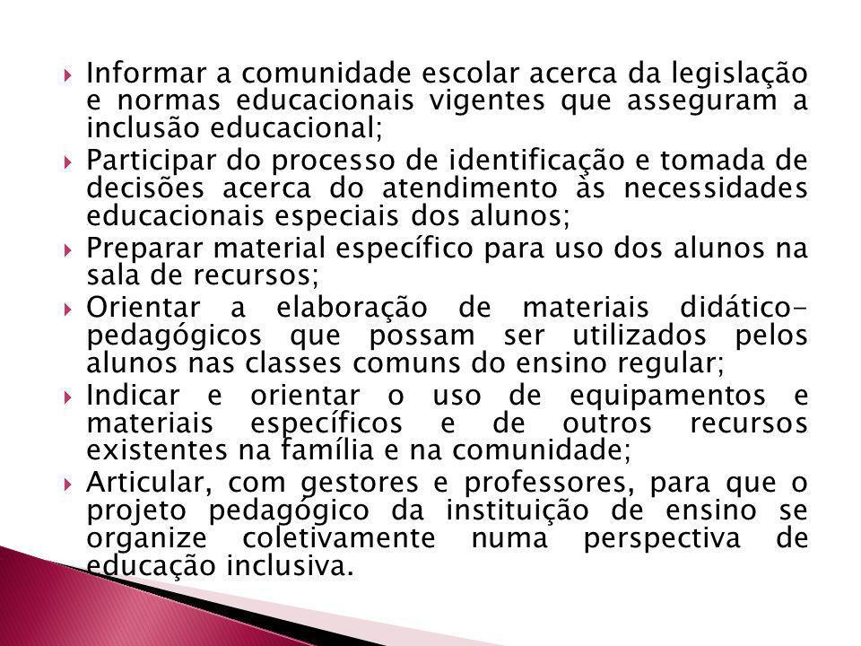 Informar a comunidade escolar acerca da legislação e normas educacionais vigentes que asseguram a inclusão educacional;