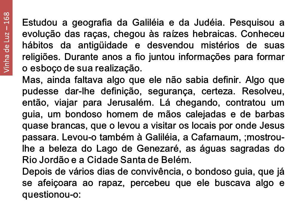 Estudou a geografia da Galiléia e da Judéia