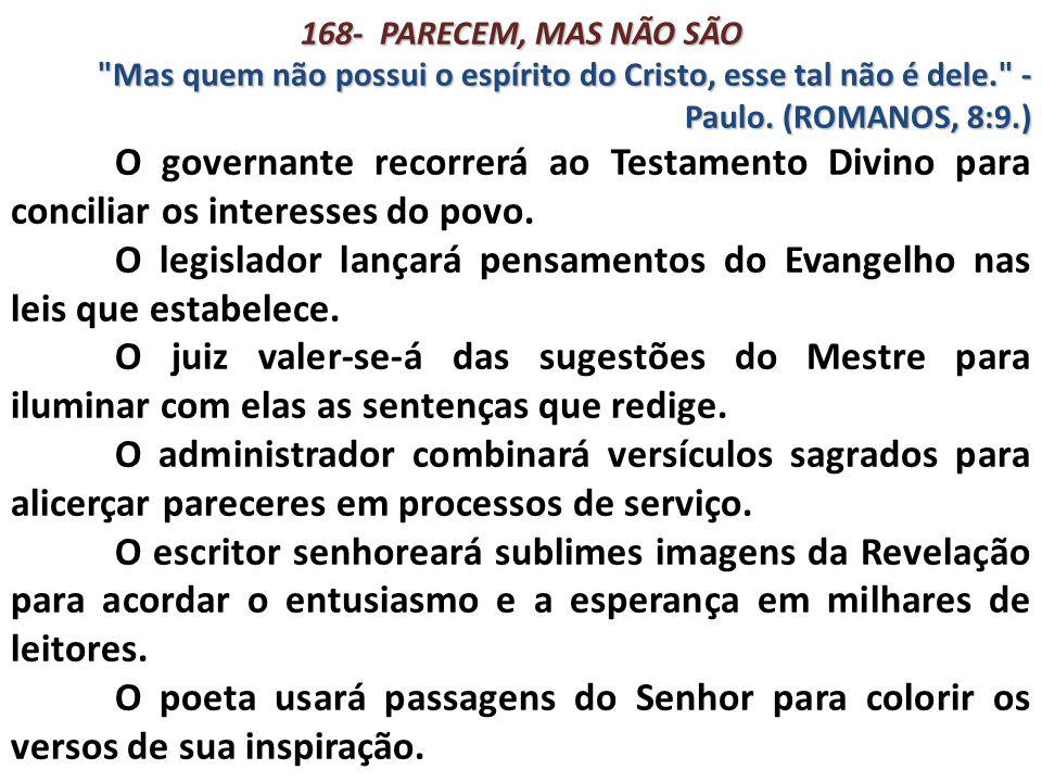 O legislador lançará pensamentos do Evangelho nas leis que estabelece.