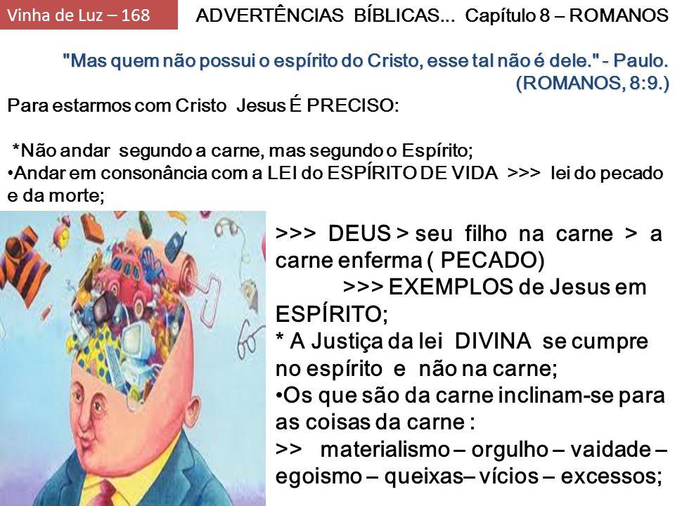 * A Justiça da lei DIVINA se cumpre no espírito e não na carne;
