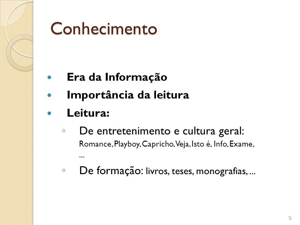 Conhecimento Era da Informação Importância da leitura Leitura: