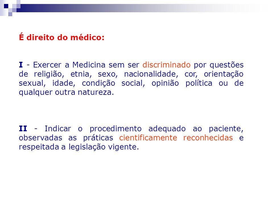 É direito do médico: