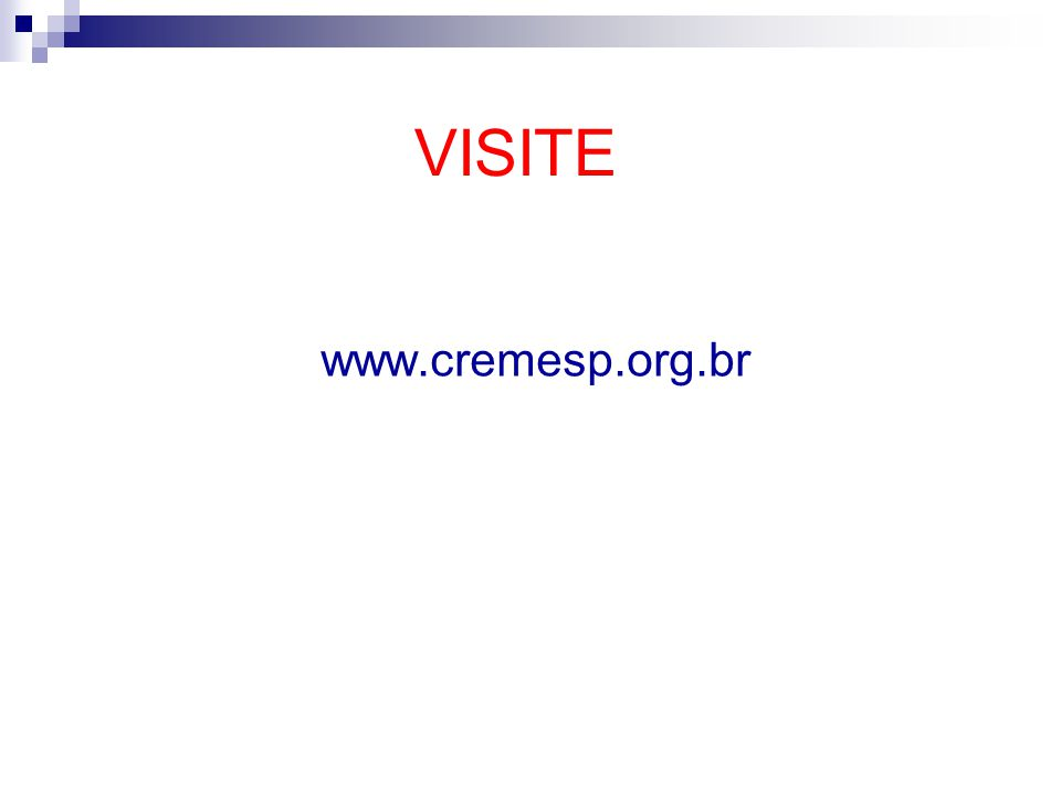 VISITE www.cremesp.org.br