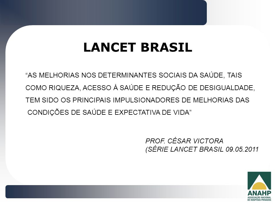 LANCET BRASIL AS MELHORIAS NOS DETERMINANTES SOCIAIS DA SAÚDE, TAIS