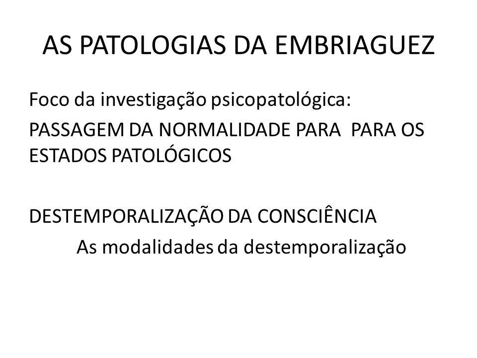 AS PATOLOGIAS DA EMBRIAGUEZ