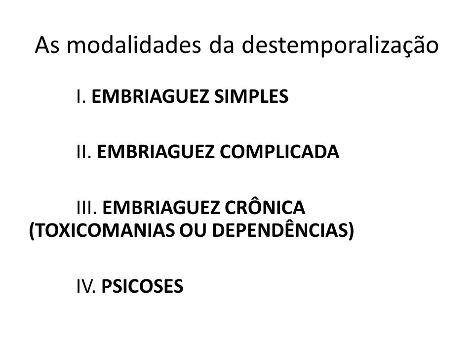 As modalidades da destemporalização