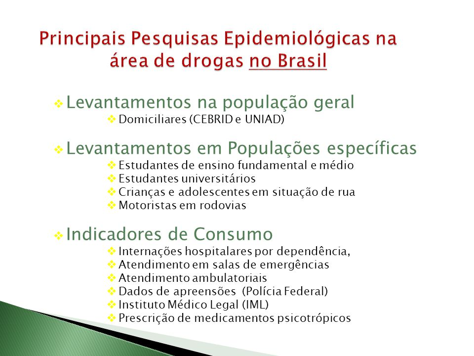 Principais Pesquisas Epidemiológicas na área de drogas no Brasil