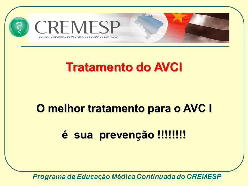 Tratamento do AVCI O melhor tratamento para o AVC I