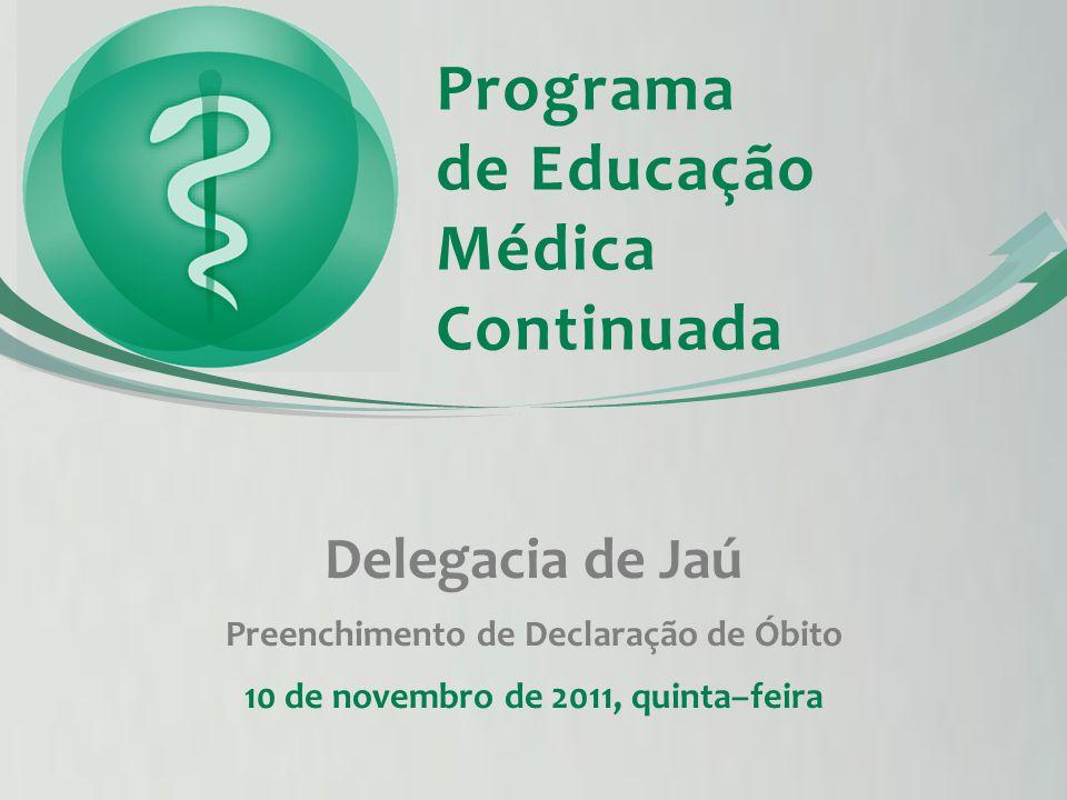 Programa de Educação Médica Continuada Delegacia de Jaú