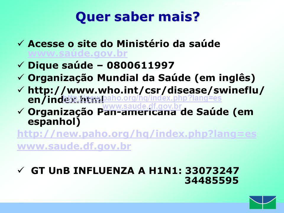 Quer saber mais Acesse o site do Ministério da saúde www.saúde.gov.br
