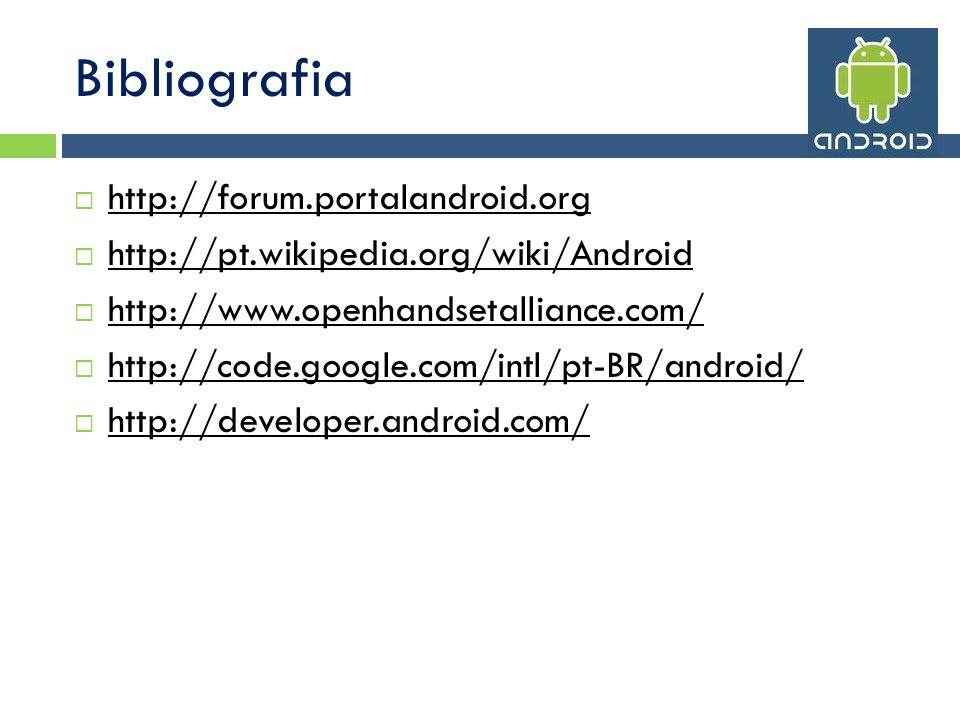 Bibliografia http://forum.portalandroid.org