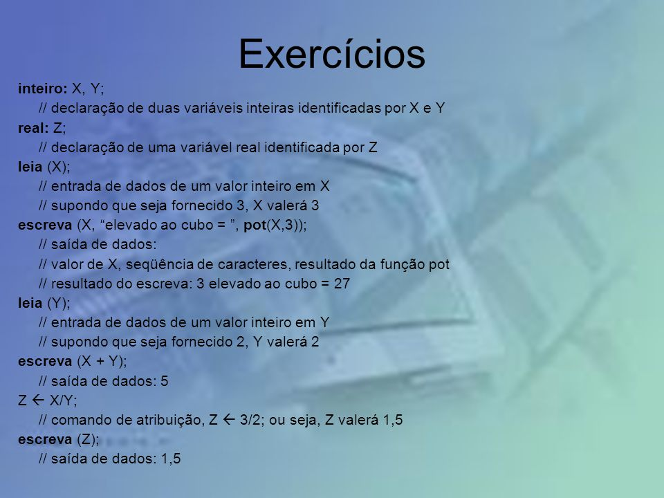 Exercícios inteiro: X, Y;