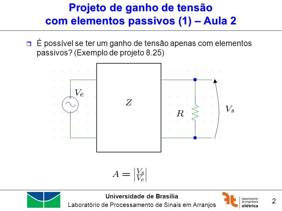 Projeto de ganho de tensão com elementos passivos (1) – Aula 2