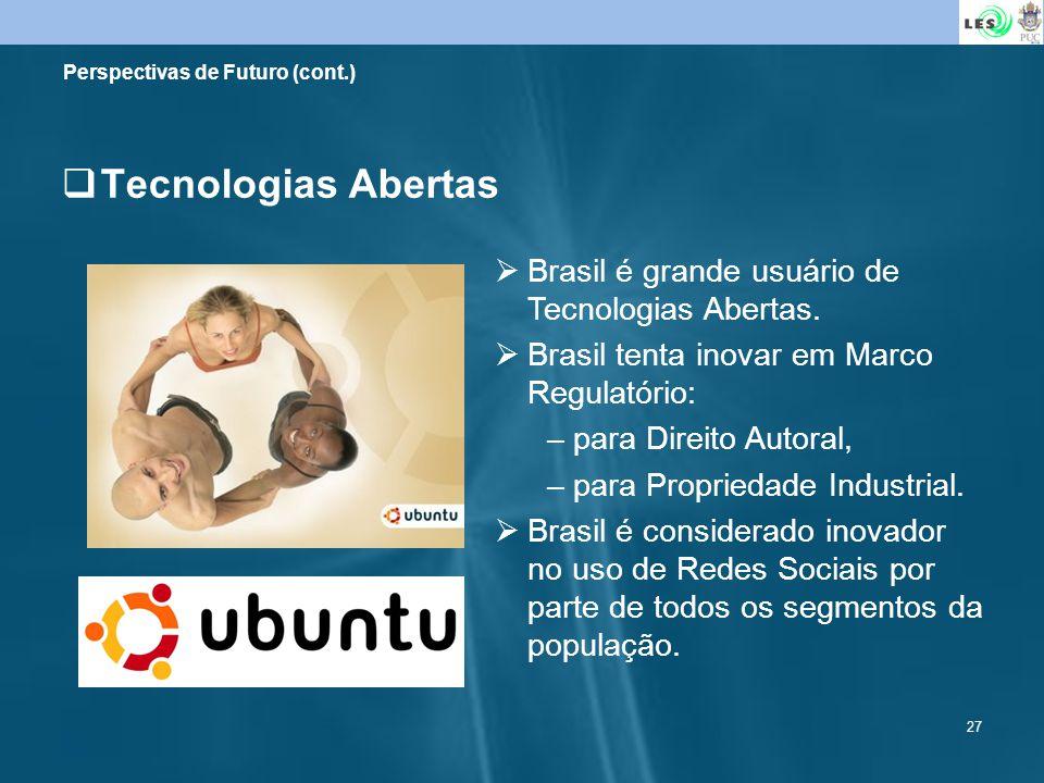 Tecnologias Abertas Brasil é grande usuário de Tecnologias Abertas.