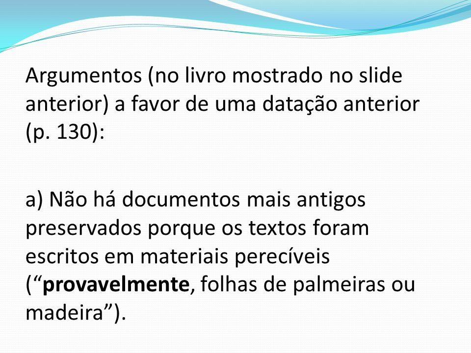 Argumentos (no livro mostrado no slide anterior) a favor de uma datação anterior (p.
