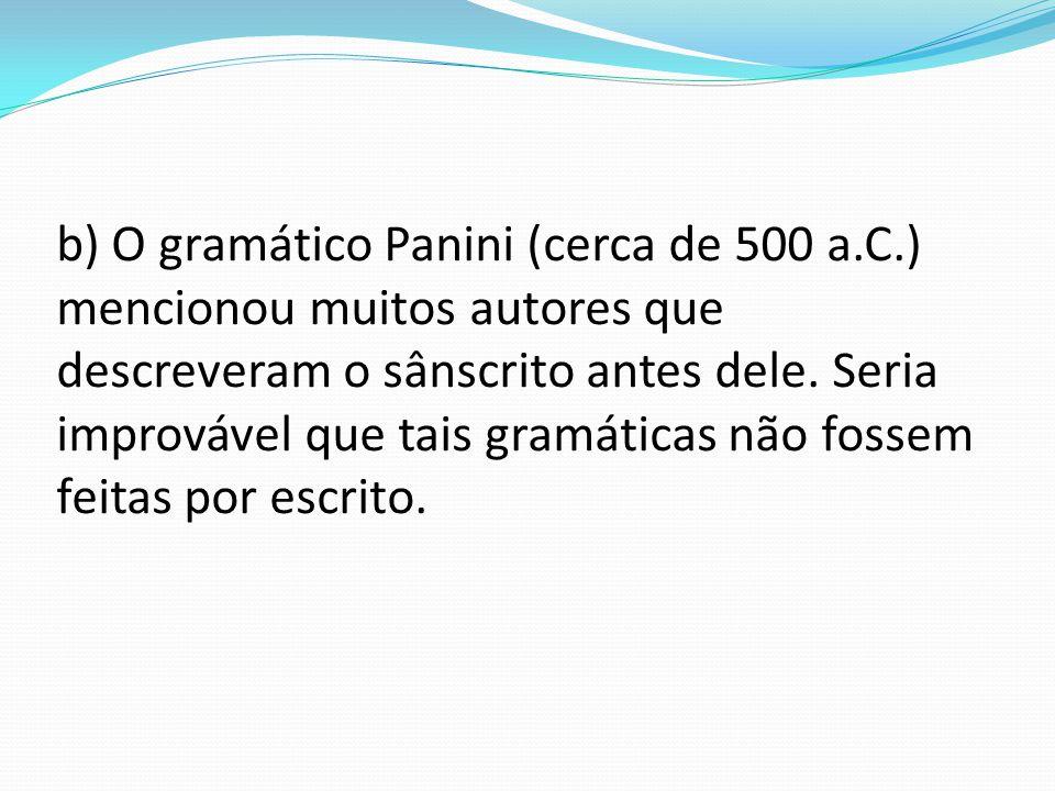 b) O gramático Panini (cerca de 500 a. C