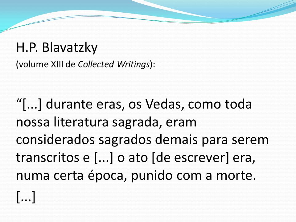 H.P. Blavatzky (volume XIII de Collected Writings):
