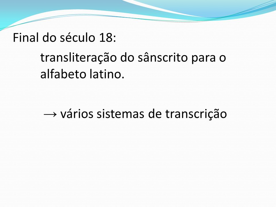 Final do século 18: transliteração do sânscrito para o alfabeto latino
