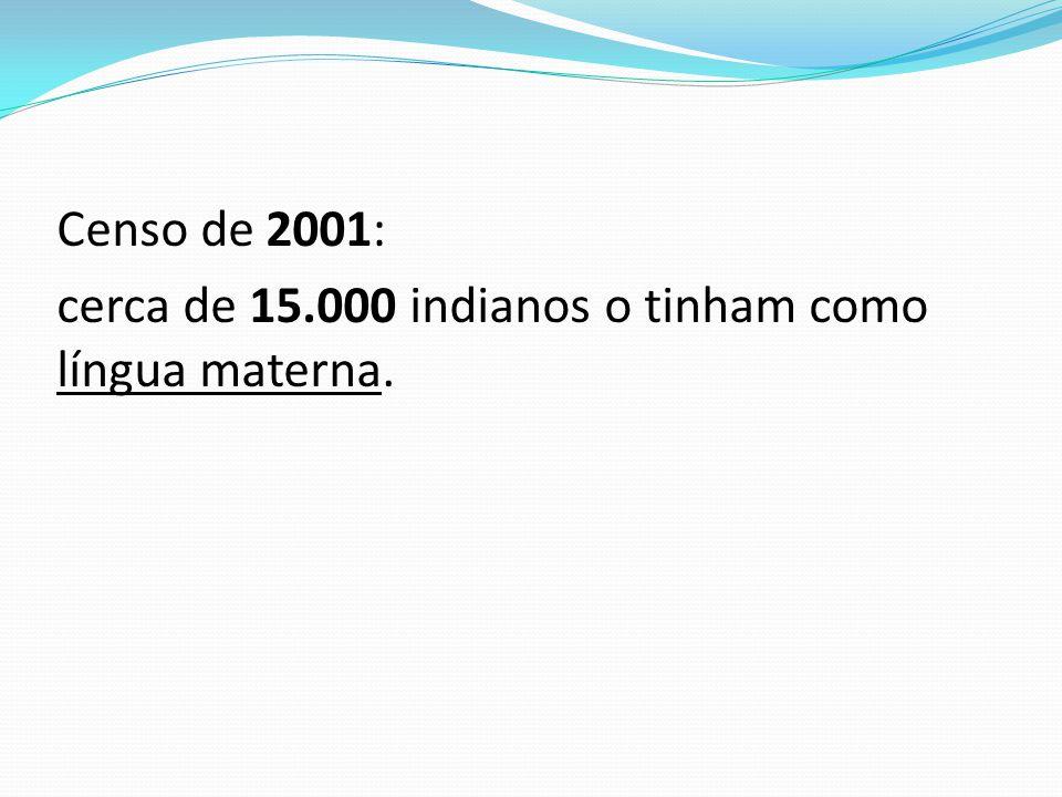Censo de 2001: cerca de 15.000 indianos o tinham como língua materna.