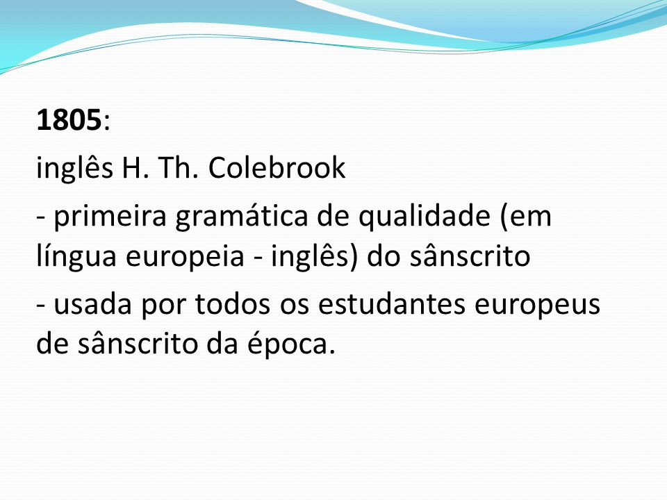 1805: inglês H. Th.