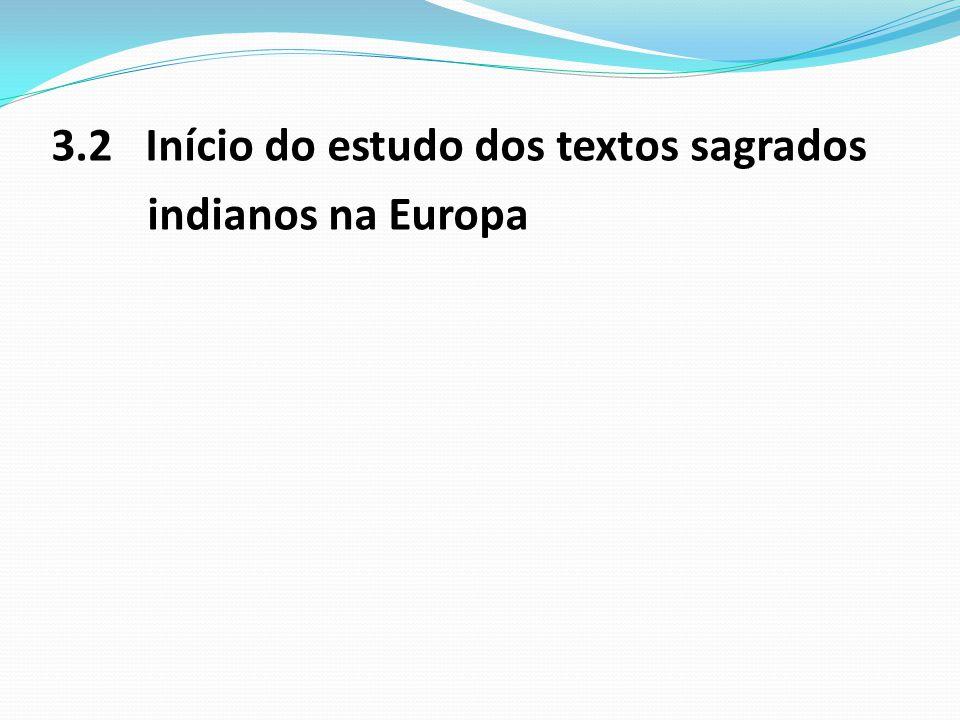 3.2 Início do estudo dos textos sagrados indianos na Europa
