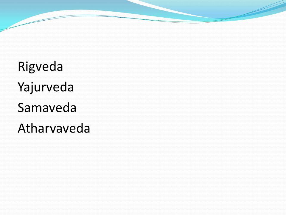 Rigveda Yajurveda Samaveda Atharvaveda