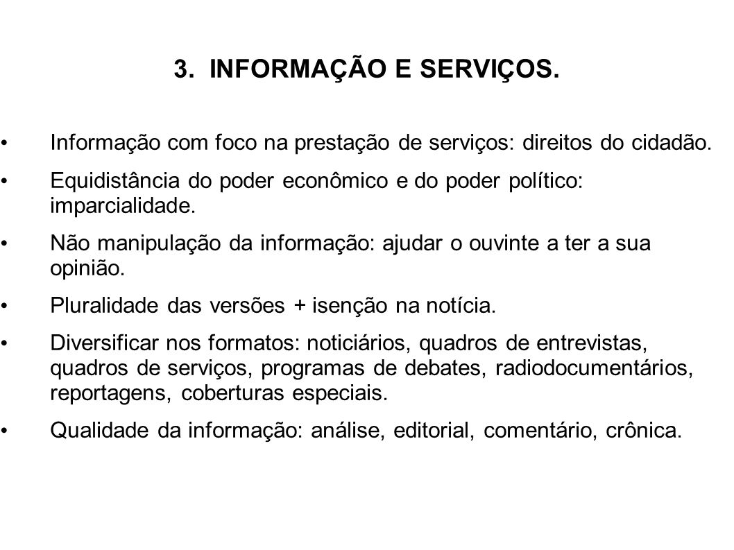 3. INFORMAÇÃO E SERVIÇOS. Informação com foco na prestação de serviços: direitos do cidadão.