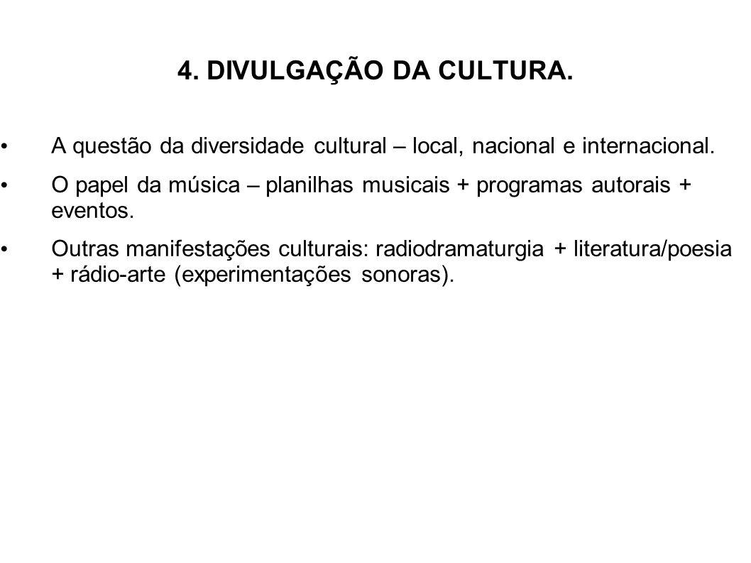 4. DIVULGAÇÃO DA CULTURA. A questão da diversidade cultural – local, nacional e internacional.