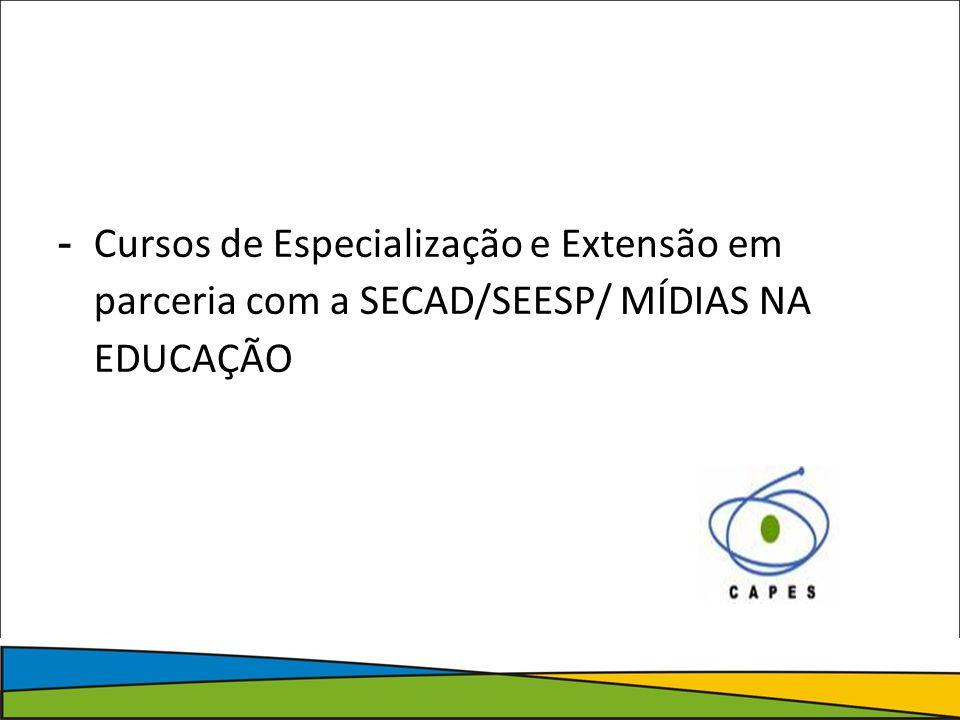 Cursos de Especialização e Extensão em parceria com a SECAD/SEESP/ MÍDIAS NA EDUCAÇÃO