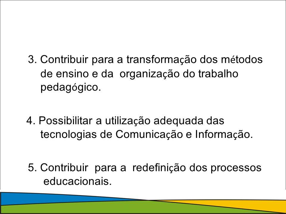 3. Contribuir para a transformação dos métodos