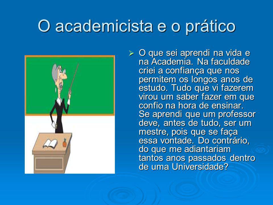 O academicista e o prático
