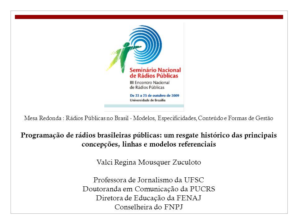 Valci Regina Mousquer Zuculoto Professora de Jornalismo da UFSC