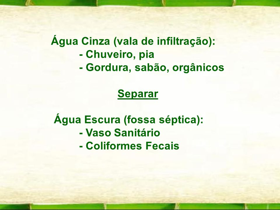 Água Cinza (vala de infiltração):