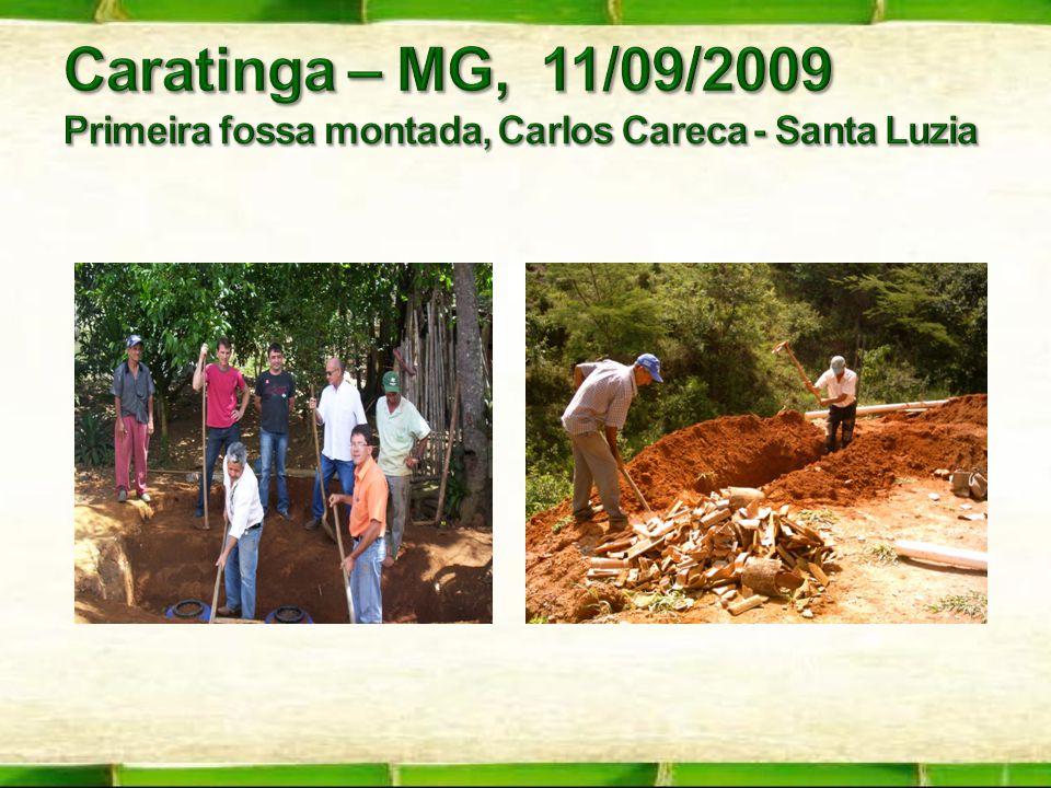 Caratinga – MG, 11/09/2009 Primeira fossa montada, Carlos Careca - Santa Luzia