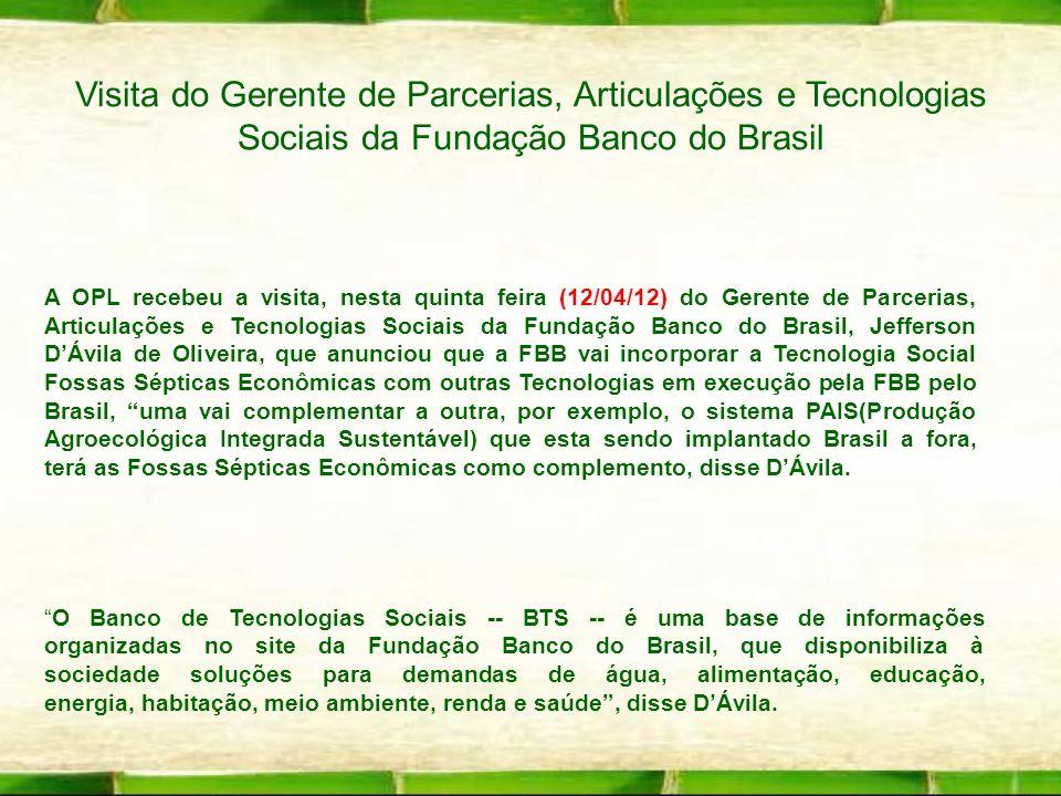 Visita do Gerente de Parcerias, Articulações e Tecnologias Sociais da Fundação Banco do Brasil