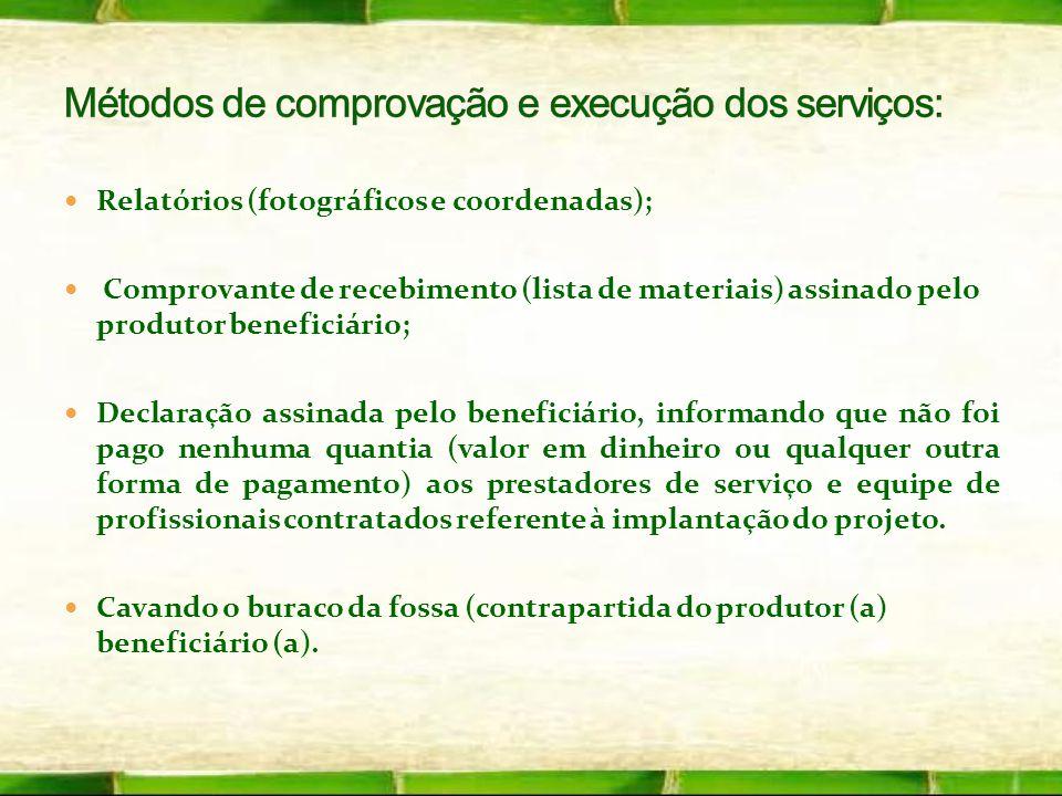 Métodos de comprovação e execução dos serviços: